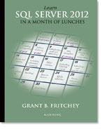 Learn SQL Server 2012 in a Month of Lunches
