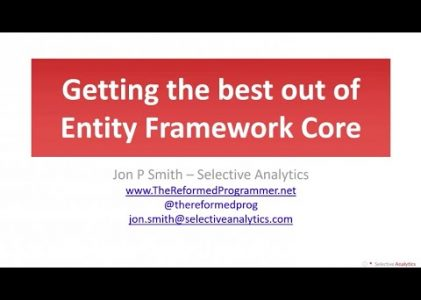 Getting the Best out of Entity Framework Core